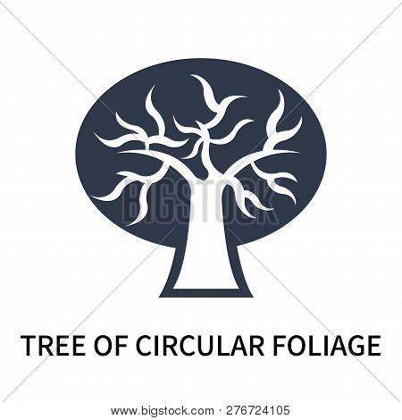 Tree Of Circular Foliage Icon Isolated On White Background. Tree Of Circular Foliage Icon Simple Sig