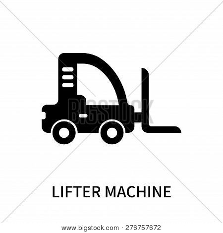 Lifter Machine Icon Isolated On White Background. Lifter Machine Icon Simple Sign. Lifter Machine Ic