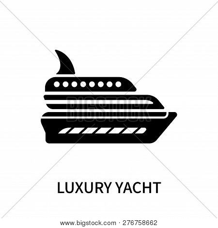 Luxury Yacht Icon Isolated On White Background. Luxury Yacht Icon Simple Sign. Luxury Yacht Icon Tre