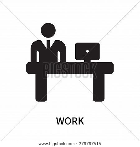Work Icon Isolated On White Background. Work Icon Simple Sign. Work Icon Trendy And Modern Symbol Fo