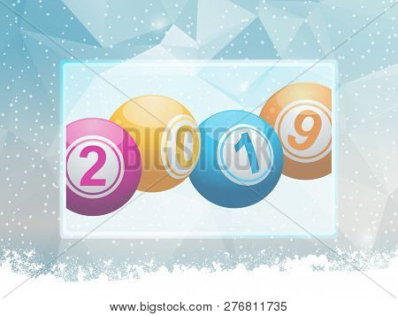 3d Illustration Of Bingo Lottery Balls With 2019 In Numbers On A Ice Background With Snow