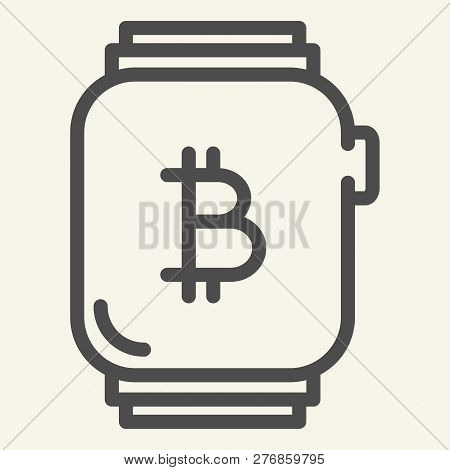 Smart Watch With Bitcoin Line Icon. Bitcoin On Wristwatch Vector Illustration Isolated On White. Ele