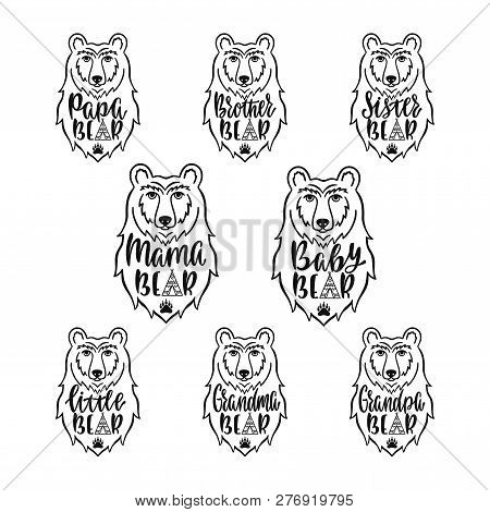 poster of Mama, papa, baby, brother, sister, little, grandma, grandpa bears. Hand drawn typography phrases. Family collection with bear head silhouette. Vector illustration isolated.