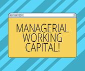 Text sign showing Managerial Working Capital. Conceptual photo Shortterm liabilities and shortterm assets Monitor Screen with Forward Backward Progress Control Bar Blank Text Space. poster