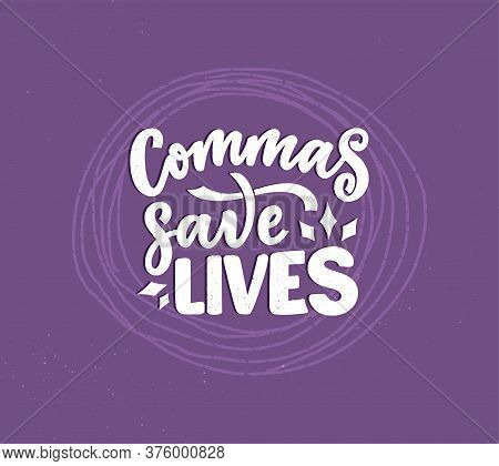 Hand Drawn Lettering Composition About Grammar. Funny Slogan. Isolated Calligraphy Quote. Great Desi