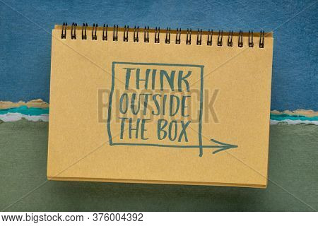 think outside the box - inspirational concept - handwriting in a sketchbook, business, education and personal development