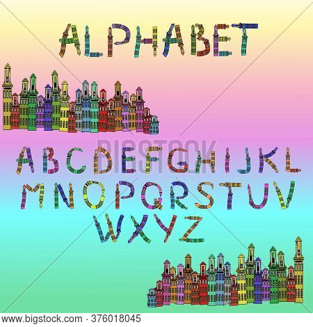 Cute Children's Alphabet From Urban Houses. Vector English Alphabet, Funny Painted Bright Font. Colo