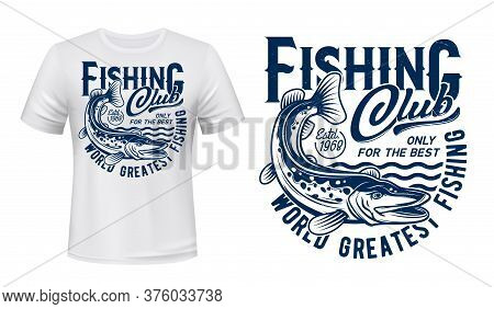 Fishing T-shirt Print Mockup, Pike Fish On Waves, Fisher Club Big Catch. River Pike Fisher Sport Clu