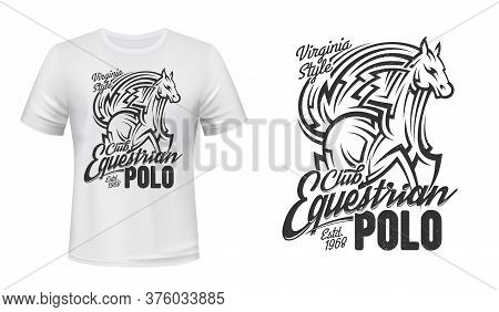 Equestrian Polo Sport T-shirt Print Mockup, Horse Races Club. Wild Horse Stallion Or Mustang, Equine