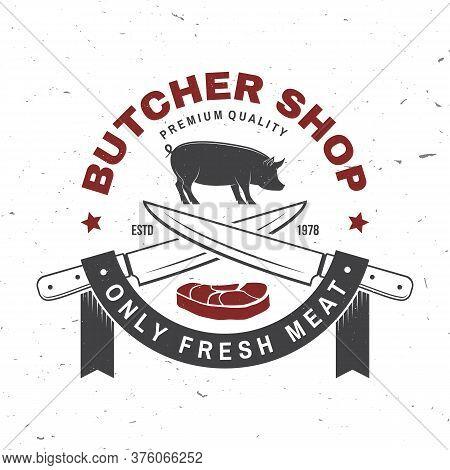 Butcher Meat Shop Badge Or Label With Pig, Pork, Steak And Kitchen Knife. Vector. Vintage Typography