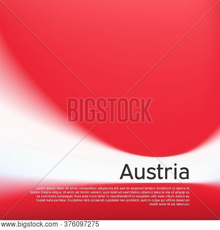 Blurred Pattern In The Colors Of The Austrian Flag. Austria Flag Background. National Poster, Banner
