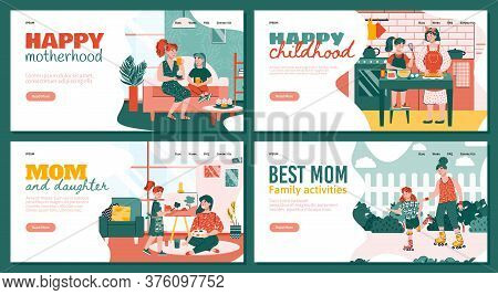 Happy Family Reunion And Leisure Of Mother And Daughter Set Of Web Homepage Interfaces, Flat Vector