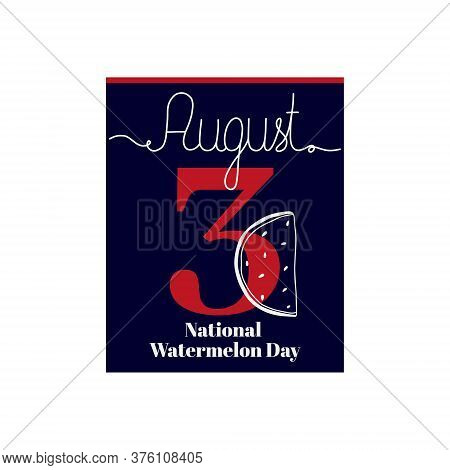 Calendar Sheet, Vector Illustration On The Theme Of National Watermelon Day On August 3. Decorated W