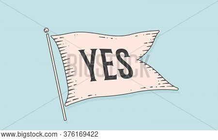 Yes. Flag Engraving. Old Vintage Trendy Flag With Text Yes. Vintage Banner Yes With Ribbon Flag, Eng