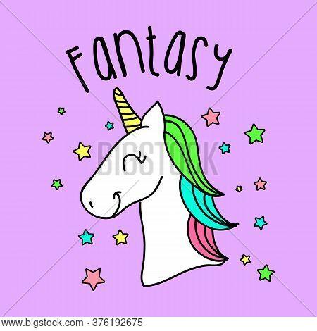 Fantasy Unicorn, Illustration Of A Colorful Unicorn, Slogan Print Vector