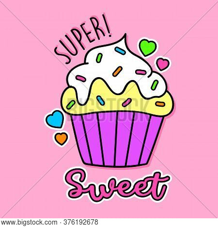 Vector Of A Sweet Vanilla Cupcake With Frosting Ans Sprinkles On The Top, Slogan Print