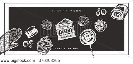 Vector Dessert Pastry Menu In Etching Vintage Style. Template Flyer For Restaraunt And Cafe With Han