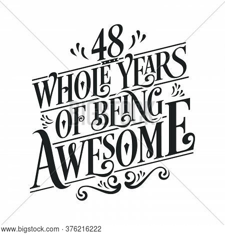 48 Years Birthday And 48 Years Wedding Anniversary Typography Design, 48 Whole Years Of Being Awesom