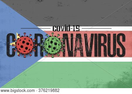 Flag Of South Sudan With Coronavirus Covid-19. Virus Cells Coronavirus Bacteriums Against Background