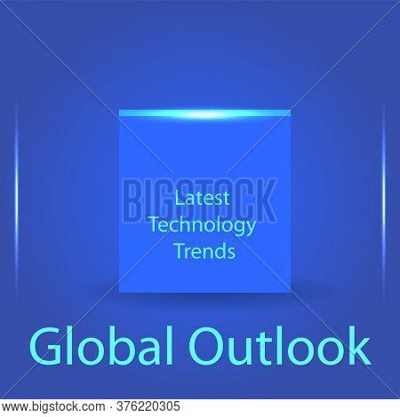 Latest Technology Trends, Global Outlook, Sign, Light Blue Color Font, Blue Square, Darker Blue, Ill