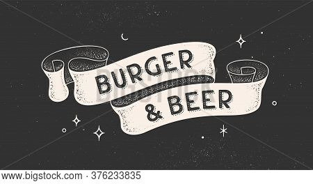 Burger And Beer. Vintage Ribbon With Text Burger Beer. Black White Vintage Banner With Ribbon, Graph