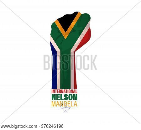 Nelson Mandela International Day. South African- Political Leader, And Philanthropist, Who Served As