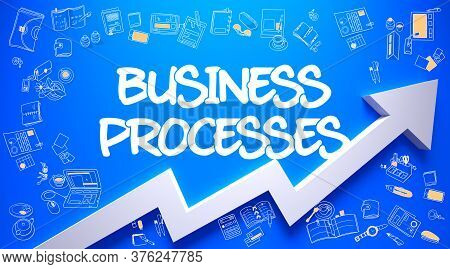 Business Processes Inscription On Modern Line Style Illustation. With Arrow Arrow And Doodle Icons A