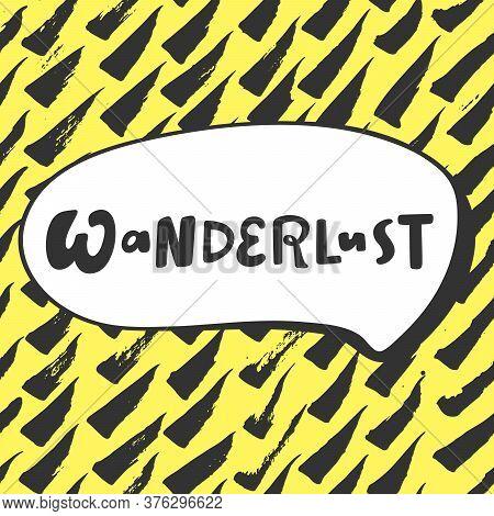 Wanderlust. Sticker For Social Media Content. Vector Hand Drawn Illustration Design.