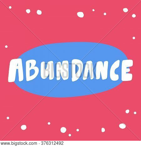 Abundance. Sticker For Social Media Content. Vector Hand Drawn Illustration Design.
