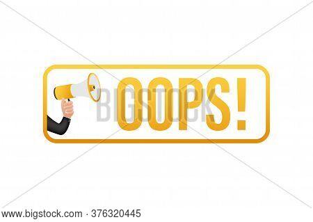 Hand Holding Megaphone With Oops. Megaphone Banner. Web Design. Vector Stock Illustration