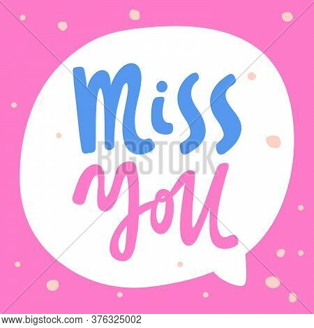 Miss You In Sketch Style. Invitation Vector Design. Typographic Banner. Greeting Card. Text Message.