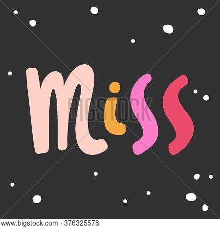 Miss. Sticker For Social Media Content. Vector Hand Drawn Illustration Design.
