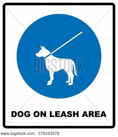 Dog On Leash Area Icon. Dogs Allowed Sign. Vector Illustration Isolated On White. Blue Mandatory Sym