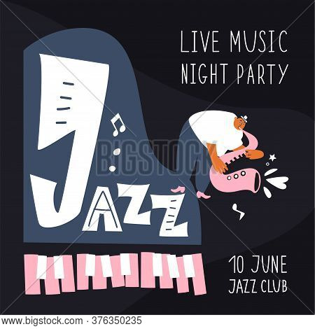 Jazz Musician And Saxophonist. Performance Of A Melody On A Saxophone. Music Poster For A Jazz Festi