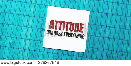 Blank Note Pad With Attitude Changes Everything Text On Green Wooden Background