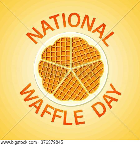 National Waffle Day In The Usa On August 24th. Round Plate With Delicious Waffles. Vector Illustrati