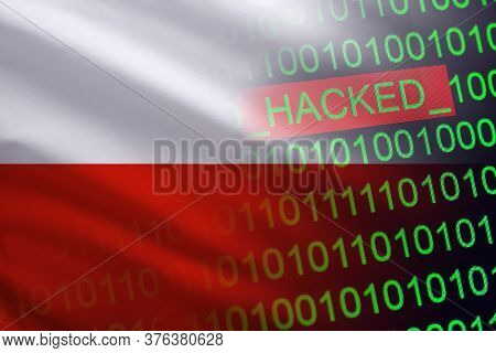 Poland Hacked State Security. Cyberattack On The Financial And Banking Structure