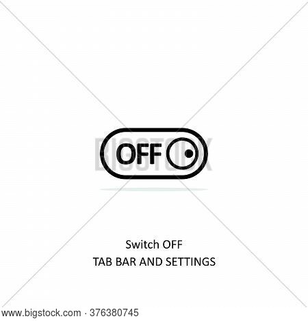 Simple Line Switch Off Icon Isolated On White Background From Tab Bar And Settings Collection. Switc