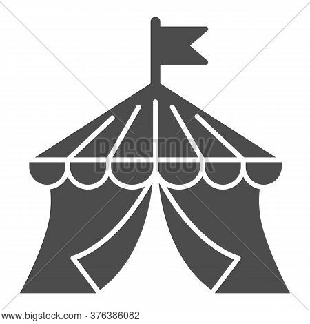 Circus Solid Icon, Amusement Park Concept, Circus Tent Sign On White Background, Round Tent With Fla