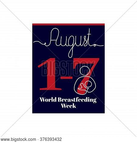 Calendar Sheet, Vector Illustration On The Theme Of World Breastfeeding Week On August 1-7. Decorate