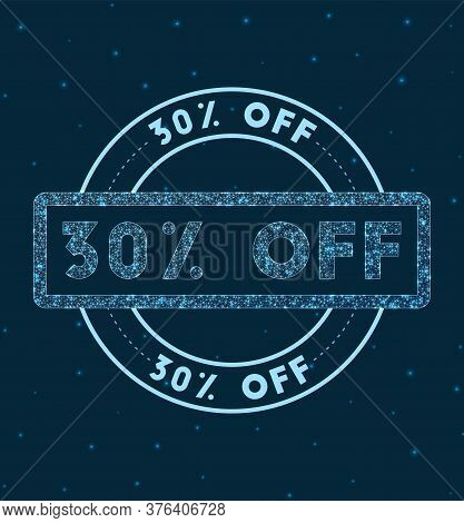 30% Off. Glowing Round Badge. Network Style Geometric 30% Off Stamp In Space. Vector Illustration.