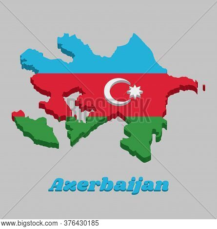 3d Map Outline And Flag Of Azerbaijan, A Horizontal Tricolor Of Blue, Red, And Green, With A White C