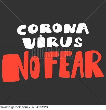 Corona Virus No Fear. Covid-19. Sticker For Social Media Content. Vector Hand Drawn Illustration Des
