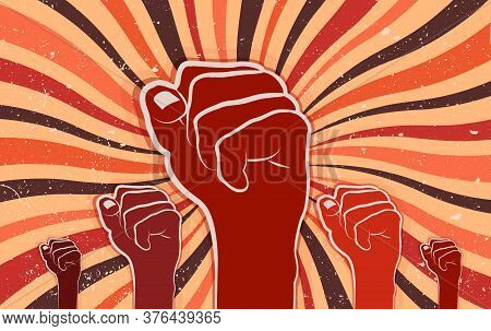 Fists Raised In Protest Of The People. Revolution And Social Struggle Concept. Cooperation And Unity