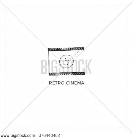 Cinematography Hand Drawn Illustration. Vector Premade Logo Template With A Cinema Film.