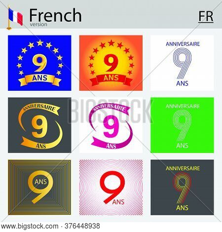 French Set Of Number Nine Years (9 Years) Celebration Design. Anniversary Vector Number Template Ele
