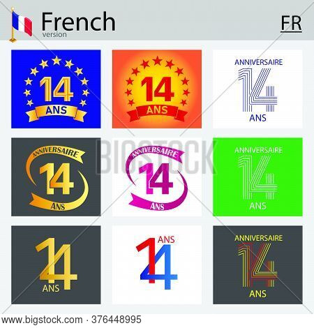 French Set Of Number Fourteen Years (14 Years) Celebration Design. Anniversary Vector Number Templat