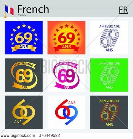 French Set Of Number Sixty-nine Years (69 Years) Celebration Design. Anniversary Vector Number Templ