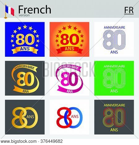 French Set Of Number Eighty Years (80 Years) Celebration Design. Anniversary Vector Number Template