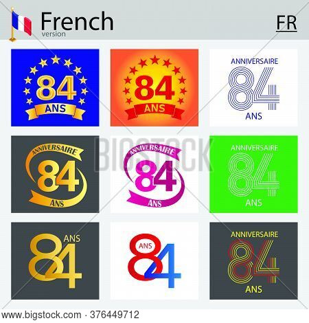 French Set Of Number Eighty-four Years (84 Years) Celebration Design. Anniversary Vector Number Temp